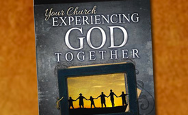 Your Church Experiencing God Together