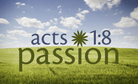 Passion (Acts 1:8) series