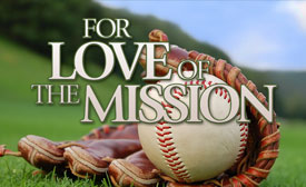 For Love of the Mission