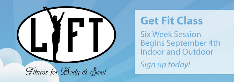 Sign up for LIFT Get Fit Class beginning September 4th