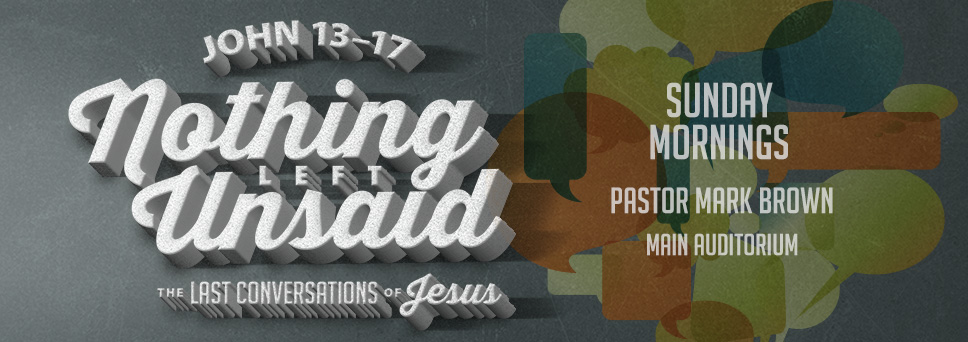 Nothing Left Unsaid Sunday Morning Series with Pastor Mark Brown