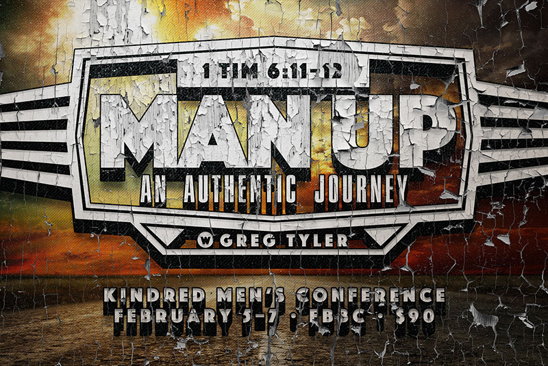Join us for our Kindred Men's Conference with Pastor Greg Tyler
