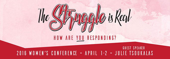 The Struggle Is Real — Women's Conference