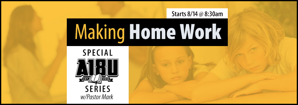 Join us for Making Home Work with Pastor Mark