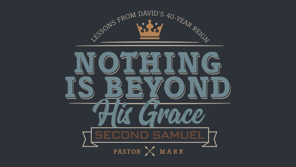 Nothing Is Beyond His Grace